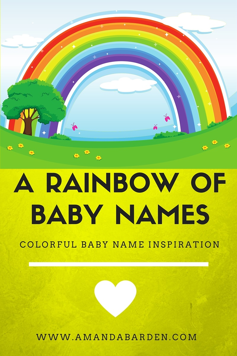 A Rainbow Of Baby Names With Colorful Meanings Amanda Elizabeth Barden